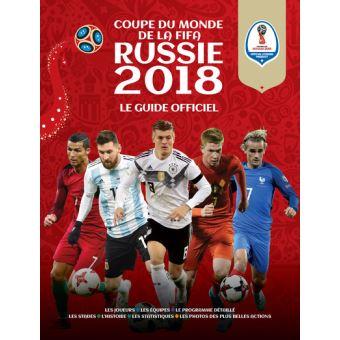 Fifa coupe du monde de football russie 2018 le guide officiel broch fifa collectif achat - Date coupe du monde 2018 ...