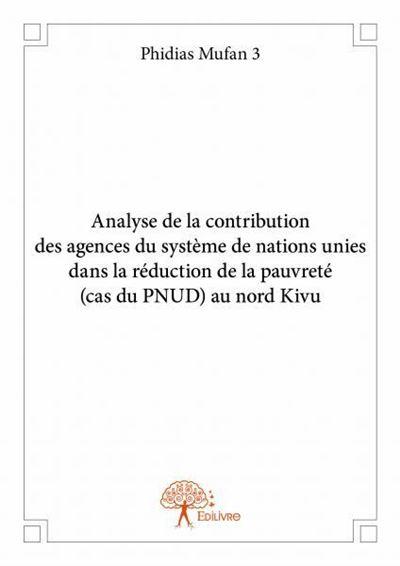 Analyse de la contribution des agences du système de nations unies dans la réduction de la pauvreté (cas du PNUD) au nord Kivu