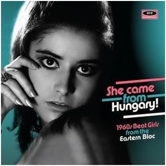 She Came From Hungary ! 1960s Beat Girls From The Eastern Bloc