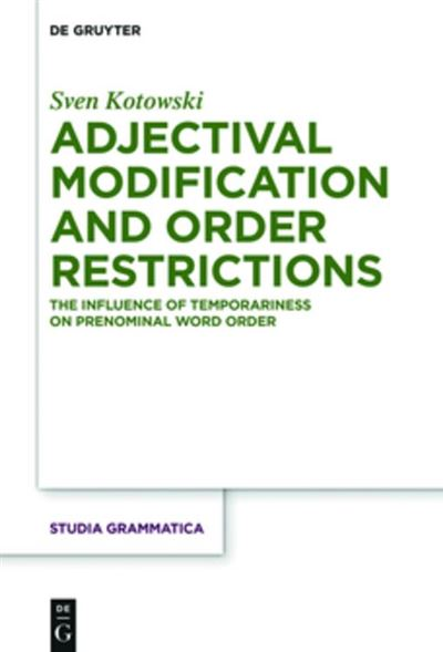 Adjectival modification and order restrictions