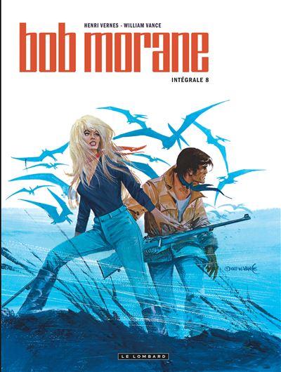 Bob Morane - L'intégrale Tome 8 - Intégrale Bob Morane nouvelle version -  Vance, Henri Vernes - cartonné - Achat Livre | fnac