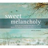 Sweet Melancholy - Works For Viol Consort From Byrd To Purcell
