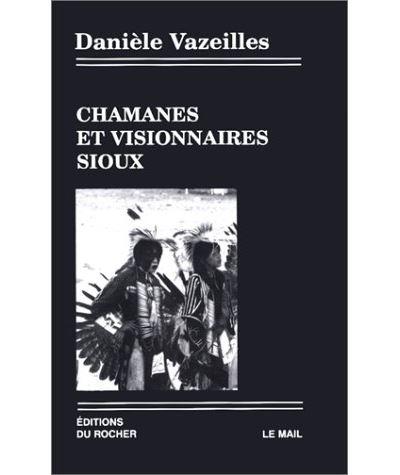 Chamanes et Visionnaires sioux