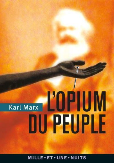 L'Opium du peuple - Introduction de la Contribution à la critique de la philosophie du droit de Hegel - 9782755505320 - 2,49 €