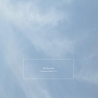 AIRFORMS/CHAMBER MUSIC 10