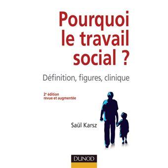 Pourquoi Le Travail Social 2e Edition