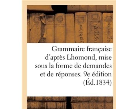 Grammaire franþaise d'apres lhomond, mise sous la forme de d