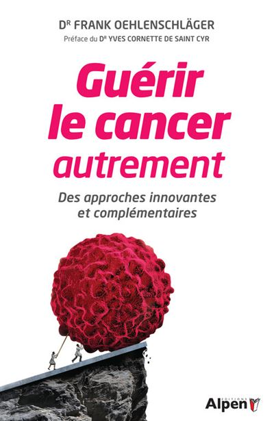 Guérir le cancer autrement