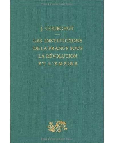 Les Institutions de la France sous la Révolution et l'Empire