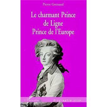 Le charmant Prince de Ligne, Prince de l'Europe - Pierre Grenaud