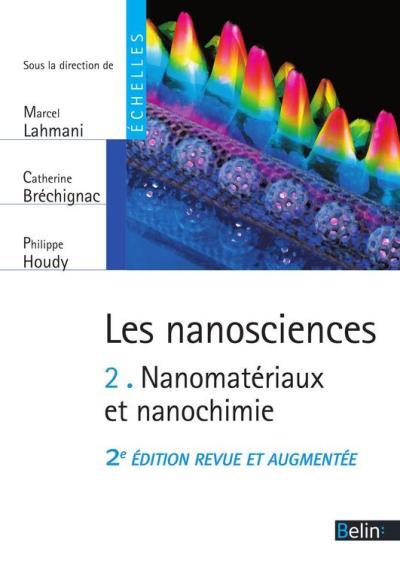 Les nanosciences (Tome 2) - Nanomatériaux et nanochimie - Nanomatériaux et nanochimie - 9782701185132 - 41,99 €