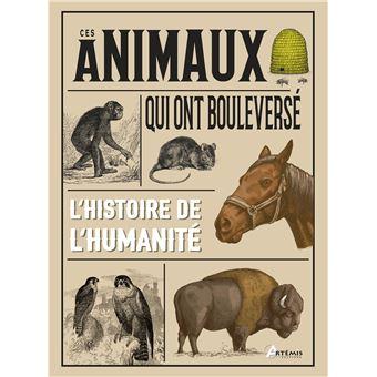 Ces animaux qui ont bouleverse l'histoire de l'humanite