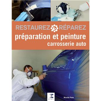pr paration et peinture en carrosserie auto 2 me dition reli nicolas point achat livre. Black Bedroom Furniture Sets. Home Design Ideas