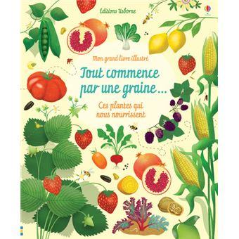 Tout commence par une graine mon grand livre illustr - Pays qui commence par b ...