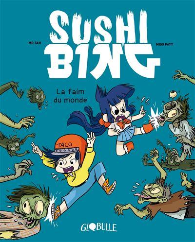 Sushi Bing T.2 La faim du monde