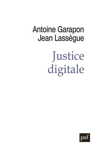 Justice digitale - Révolution graphique et rupture anthropologique - 9782130807742 - 16,99 €