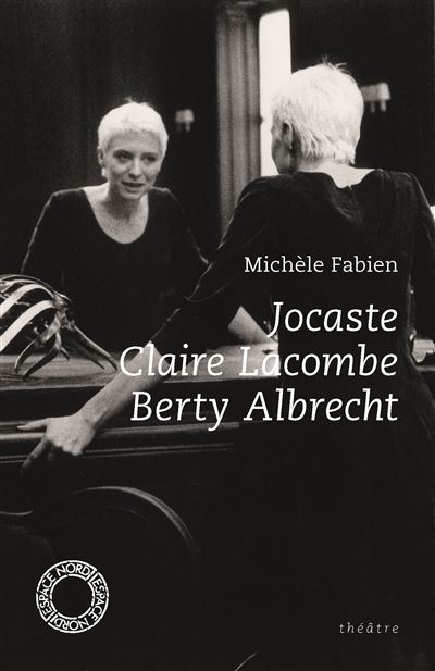 Jocaste, Claire Lacombe, Berty Albrecht