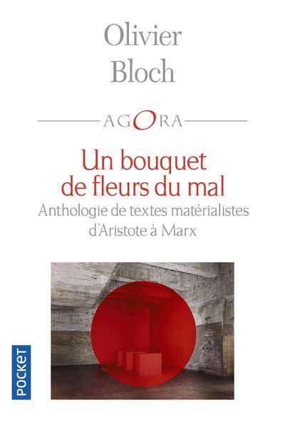 Un bouquet de fleurs du mal - Anthologie de textes matérialistes d'Aristote à Marx