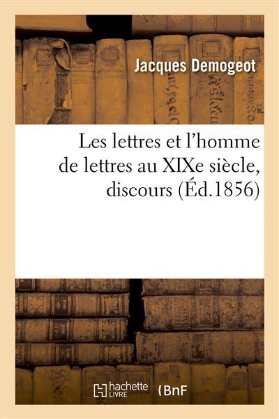 Les lettres et l'homme de lettres au XIXe siècle, discours