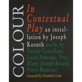 Colour in contextual play an installation by joseph kosuth