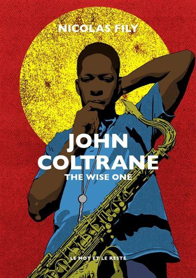 John coltrane - the wise one
