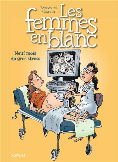 Les femmes en blanc - Tome 36 : Neuf mois de gros stress