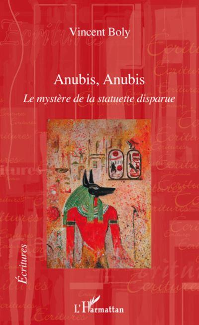 Anubis Anubis, le mystère de la statuette disparue
