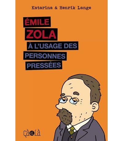 Emile Zola à l'usage des personnes pressées