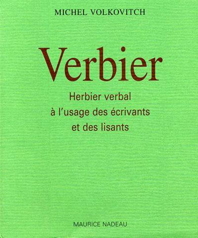 Verbier - Herbier Verbal a l'Usage des Écrivains...
