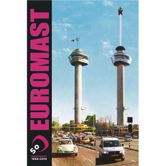 50 jaar euromast Euromast 50 jaar   Cees Zevenbergen, Boek Alle boeken bij Fnac 50 jaar euromast