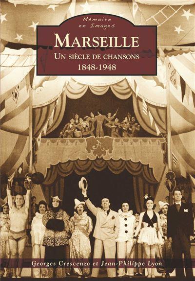 Marseille, un siècle de chansons - Nouvelles Editions Sutton