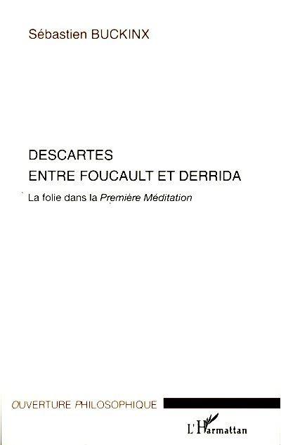 Descartes entre Foucault et Derrida