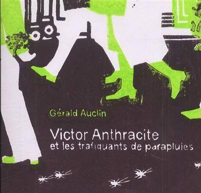 Victor Anthracite et les trafiquants de parapluies