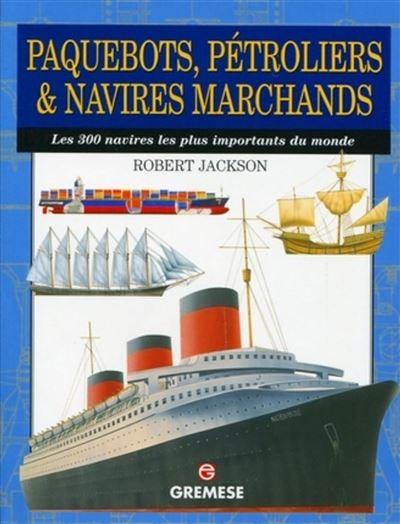 Paquebots, pétroliers et navires marchands