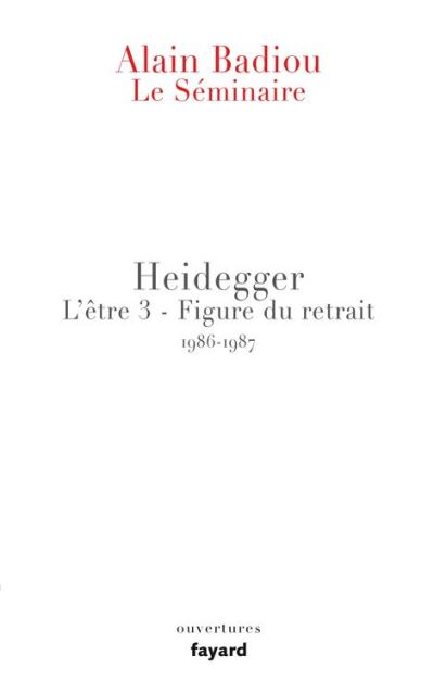 Le Séminaire - Heidegger - L'être 3 - Figure du retrait (1986-1987) - 9782213687988 - 14,99 €