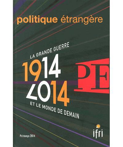 1914-2014 : la grande guerre et le monde de demain