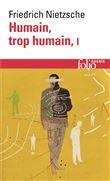 Humain, trop humain (Tome 1)