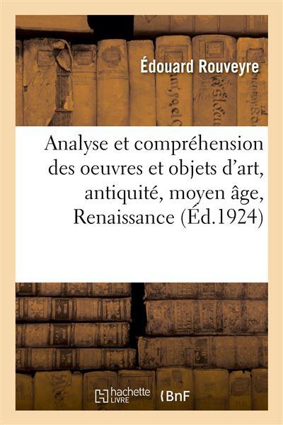 Analyse et compréhension des oeuvres et objets d'art, antiquité, moyen âge, Renaissance, temps