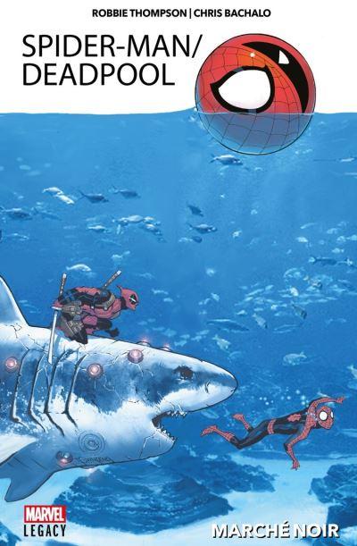 Spider-Man/Deadpool T01 - Marché Noir - 9782809483048 - 12,99 €