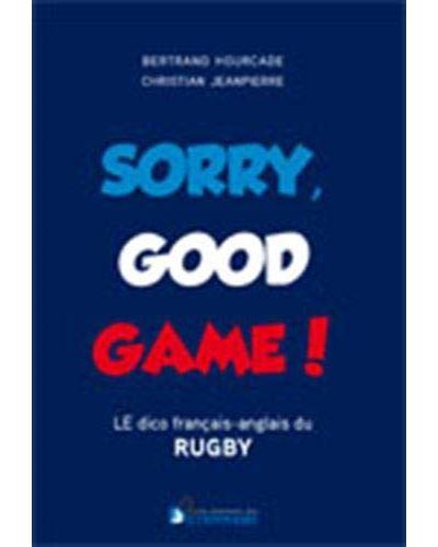 Sorry Good Game! Dico bilingue du rugby