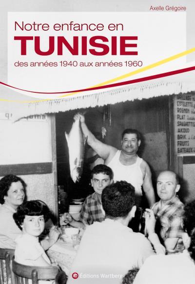 Notre enfance en Tunisie