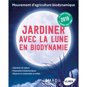 Jardiner avec la lune en biodynamie 2019 broch mouvement de culture laurent dreyfus - Jardiner avec la lune ...