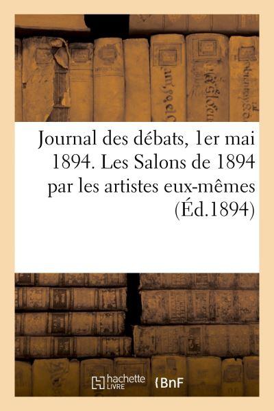 Journal des débats, 1er mai 1894. Les Salons de 1894