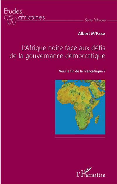 L'Afrique noire face aux défis de la gouvernance démocratique