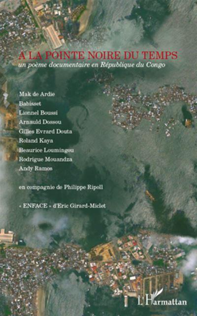 A la pointe noire du temps: un poème documentaire en République du Congo