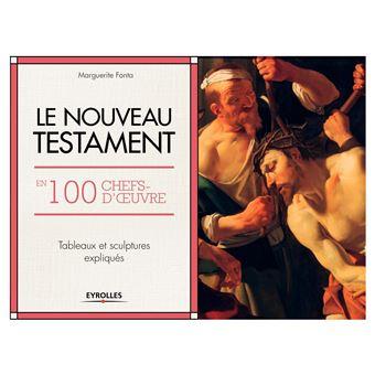 Le Nouveau Testament en 100 chefs-d 'œuvres