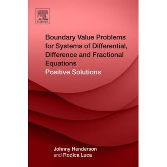 Boundary Value Problems For Systems Of Differential Difference And Fractional Equations Positive Solutions Ebook Epub Johnny Henderson Rodica Luca Achat Ebook Fnac