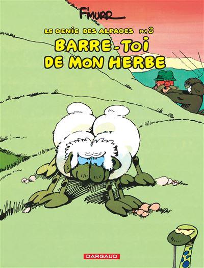 Le Génie des Alpages - Barre-toi de mon herbe