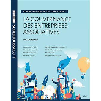 La gouvernance des entreprises associatives. Administration et fonctionnement - Nouveauté