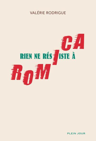 Rien ne résiste à Romica